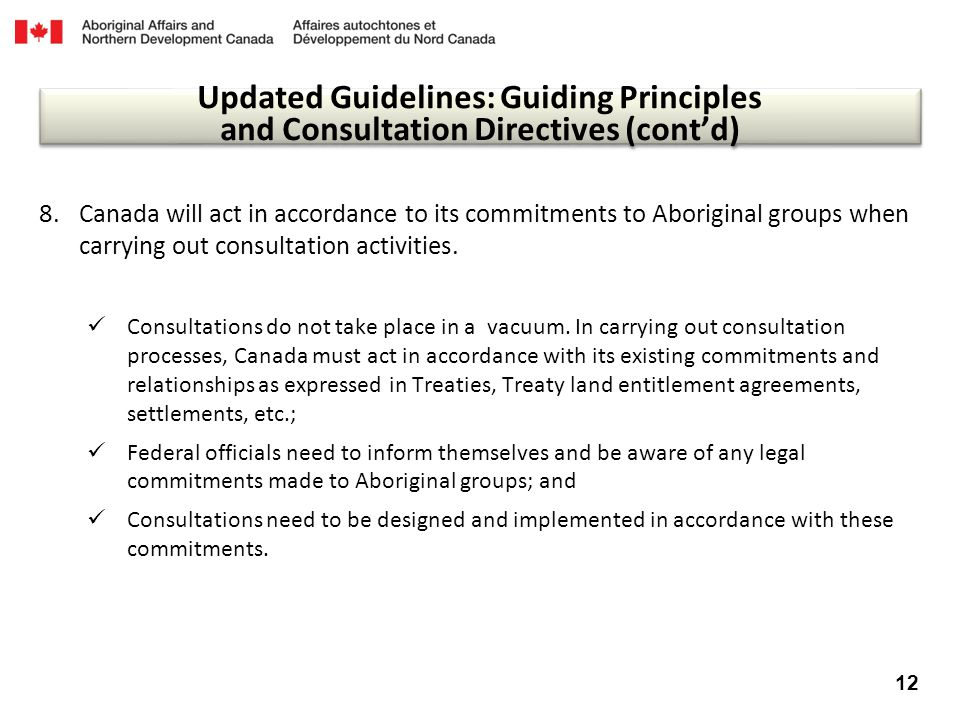accommodation 8.Canada will act in accordance to its commitments to Aboriginal groups when carrying out consultation activities. Consultations do not