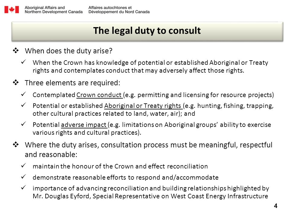 The Legal Duty to Consult  When does the duty arise.
