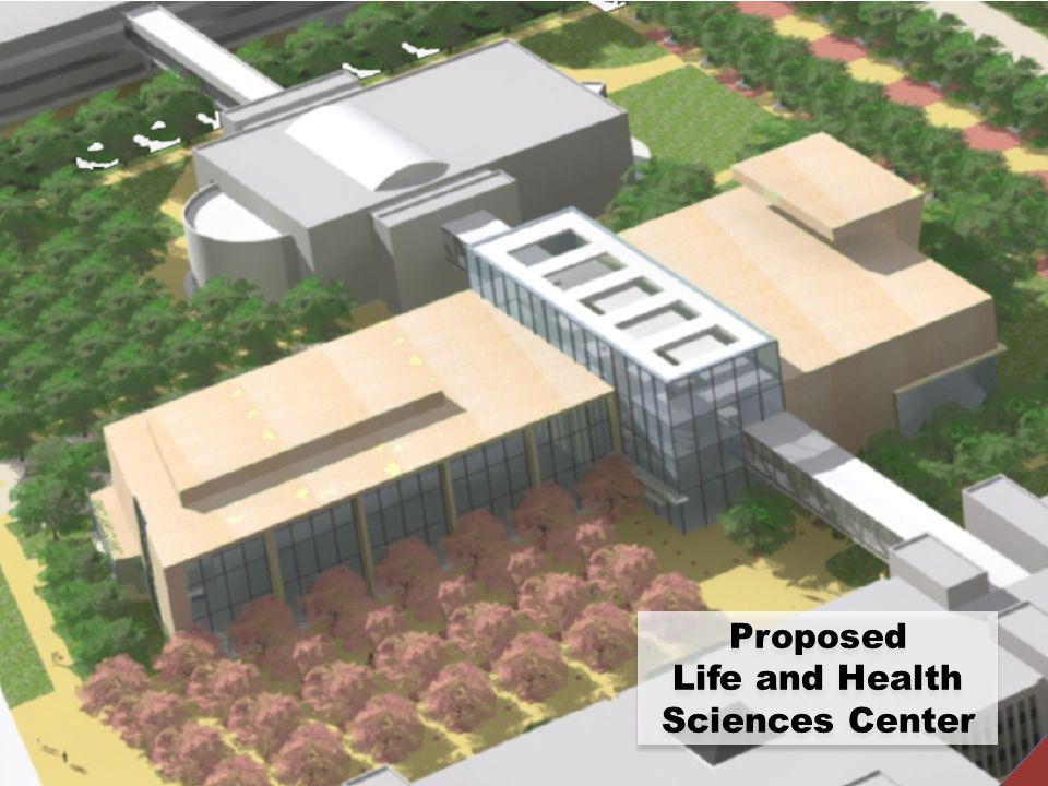Proposed Life and Health Sciences Center Proposed Life and Health Sciences Center