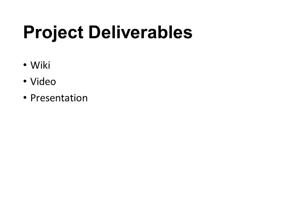 Project Deliverables Wiki Video Presentation
