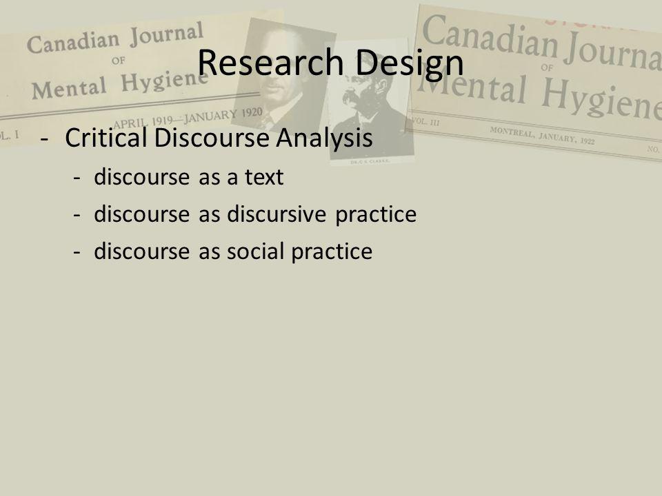 Research Design -Critical Discourse Analysis -discourse as a text -discourse as discursive practice -discourse as social practice