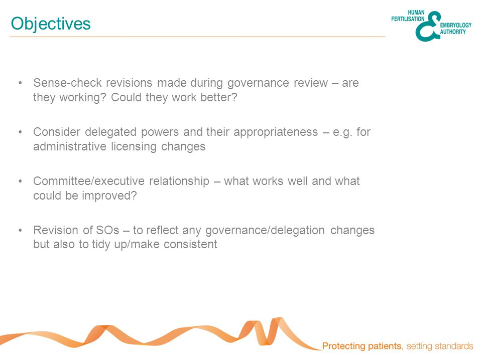 Objectives Sense-check revisions made during governance review – are they working.