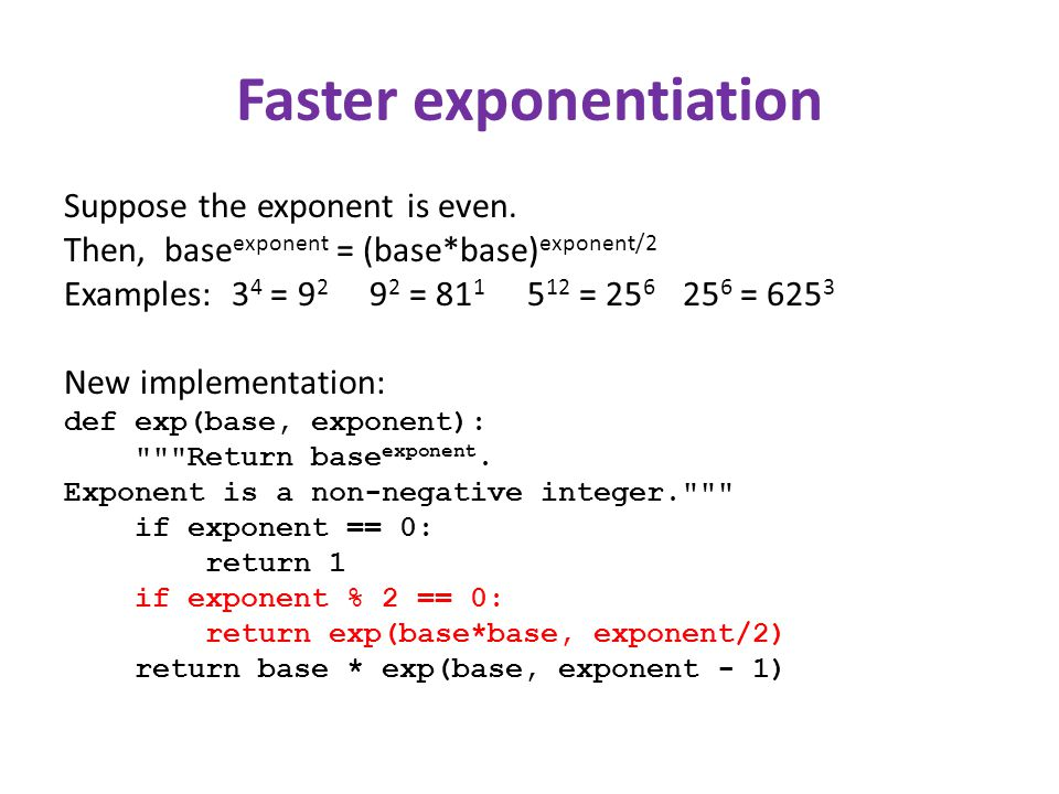 Faster exponentiation Suppose the exponent is even.