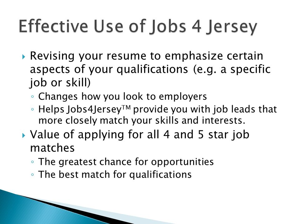  Revising your resume to emphasize certain aspects of your qualifications (e.g.