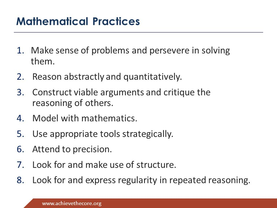 www.achievethecore.org Mathematical Practices 1.Make sense of problems and persevere in solving them.