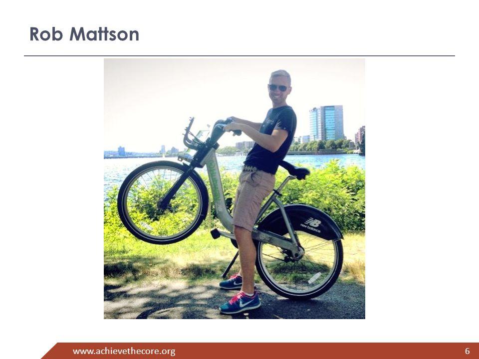 www.achievethecore.org Rob Mattson 6