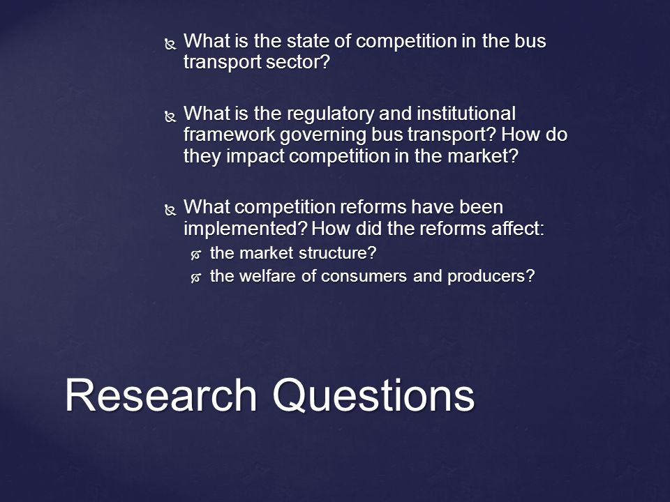  What is the state of competition in the bus transport sector?  What is the regulatory and institutional framework governing bus transport? How do t
