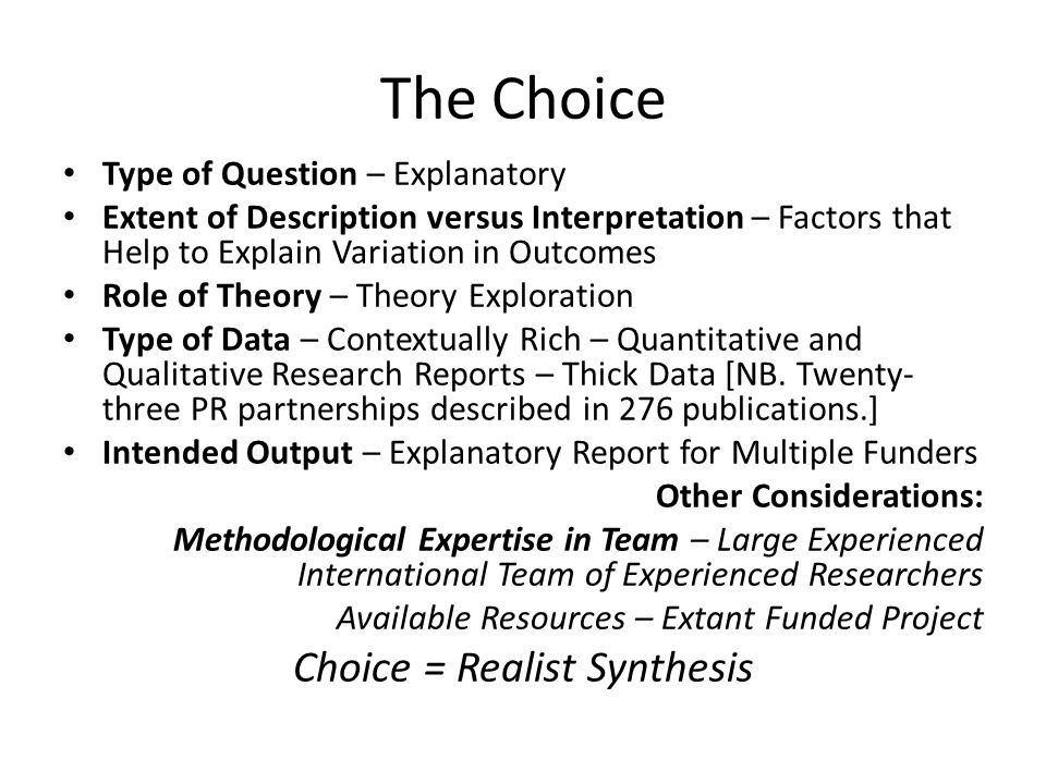 The Choice Type of Question – Explanatory Extent of Description versus Interpretation – Factors that Help to Explain Variation in Outcomes Role of The