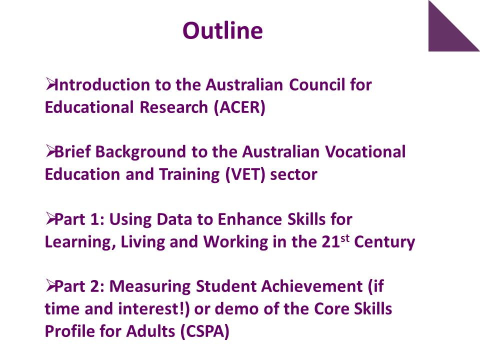  Introduction to the Australian Council for Educational Research (ACER)  Brief Background to the Australian Vocational Education and Training (VET)