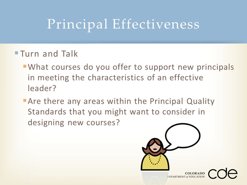  Turn and Talk  What courses do you offer to support new principals in meeting the characteristics of an effective leader.