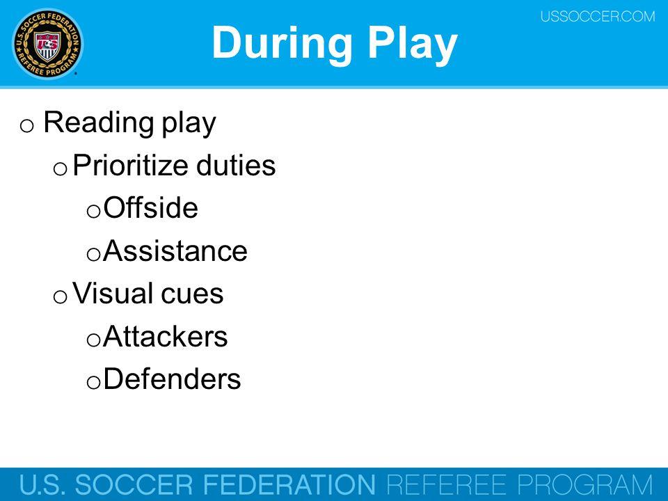 o Reading play o Prioritize duties o Offside o Assistance o Visual cues o Attackers o Defenders