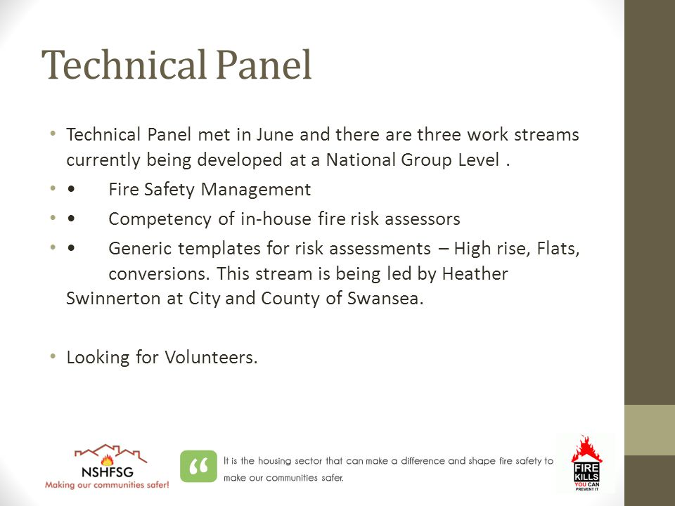 Technical Panel Technical Panel met in June and there are three work streams currently being developed at a National Group Level.