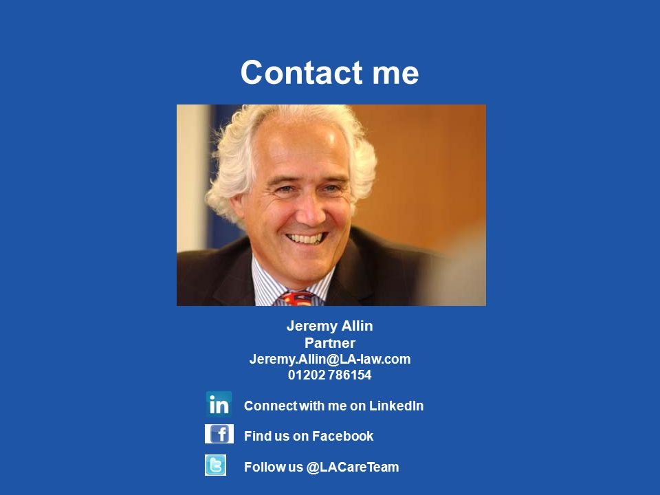 Contact me Jeremy Allin Partner Jeremy.Allin@LA-law.com 01202 786154 Connect with me on LinkedIn Find us on Facebook Follow us @LACareTeam
