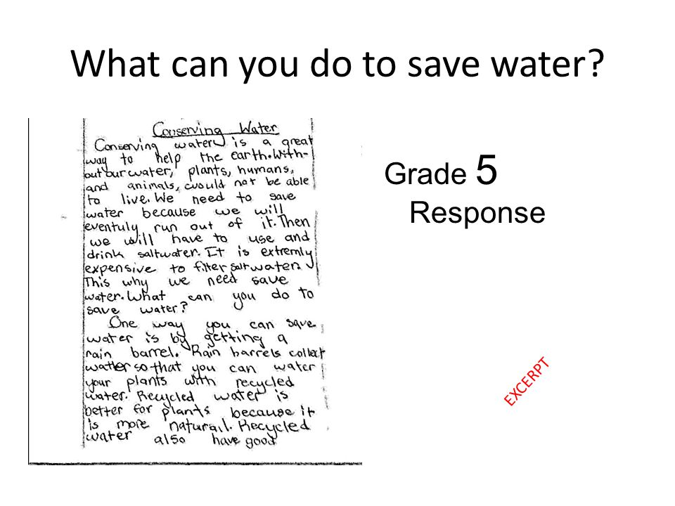 What can you do to save water? Grade 5 Response EXCERPT