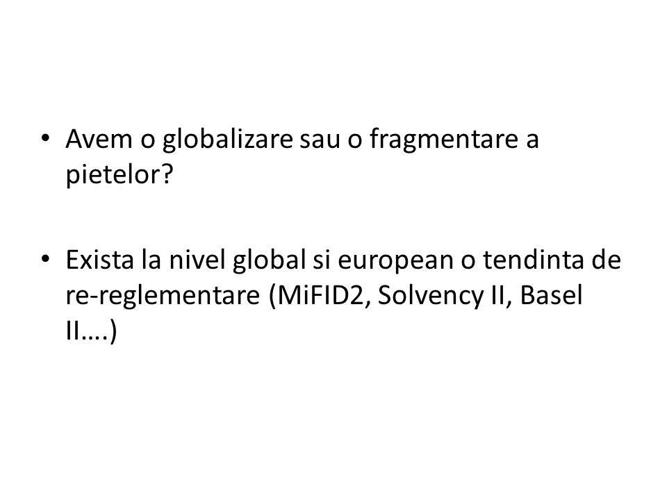 Avem o globalizare sau o fragmentare a pietelor.
