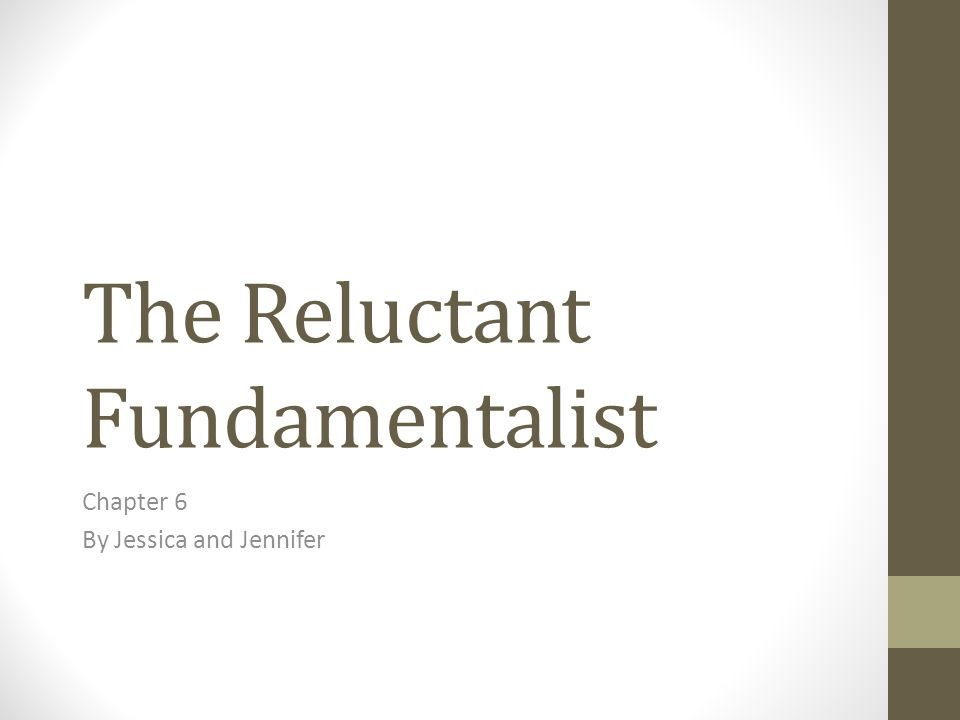 The Reluctant Fundamentalist Chapter 6 By Jessica and Jennifer