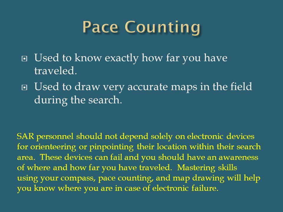  For training purposes, let us assume your pace count is 80 paces/100 meters.