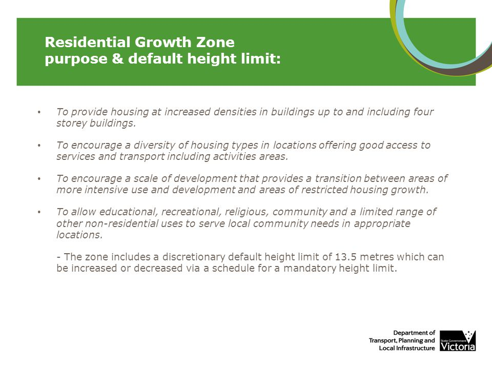 Residential Growth Zone purpose & default height limit: To provide housing at increased densities in buildings up to and including four storey buildings.