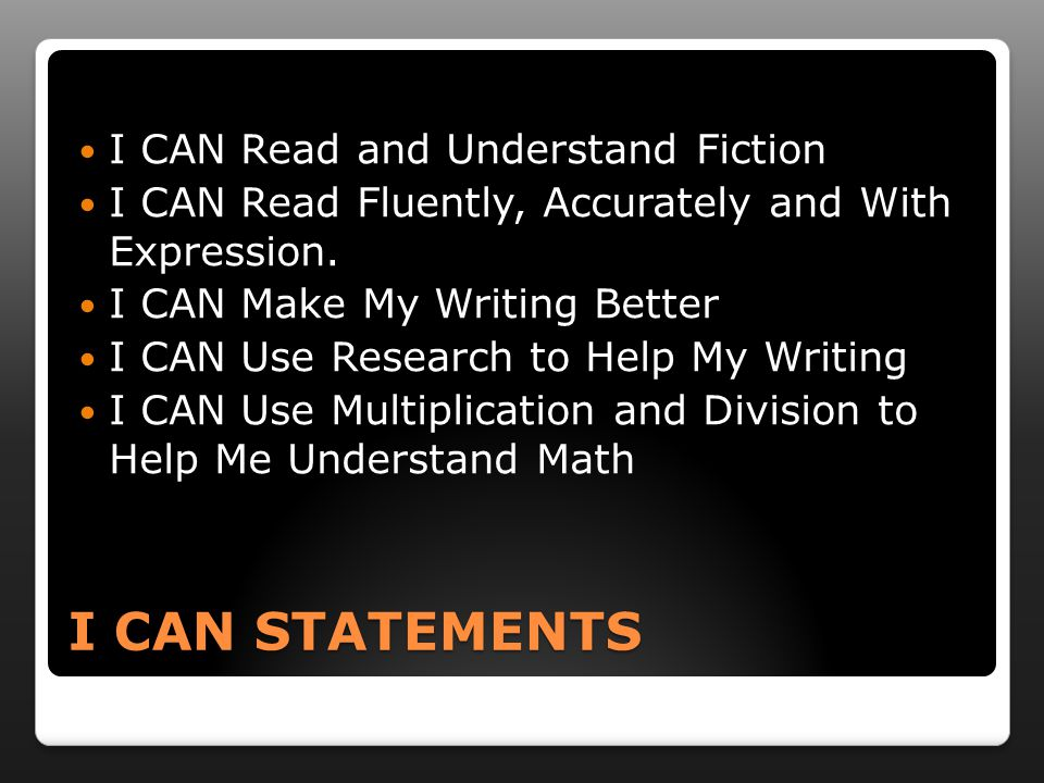I CAN STATEMENTS I CAN Read and Understand Fiction I CAN Read Fluently, Accurately and With Expression.