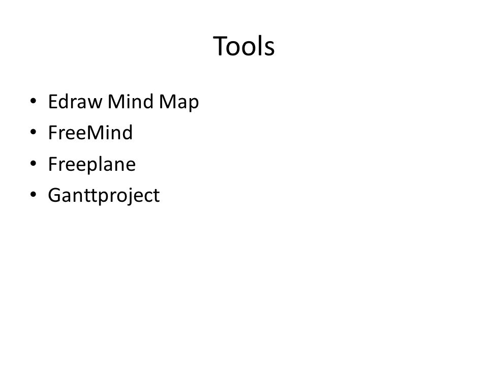 Tools Edraw Mind Map FreeMind Freeplane Ganttproject