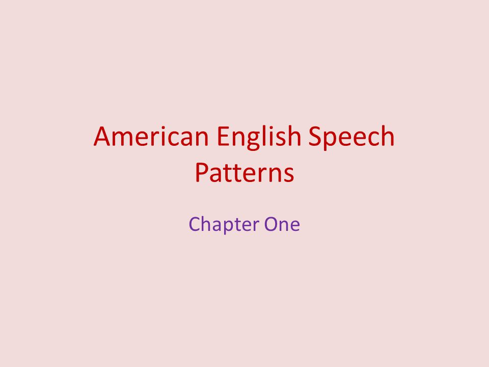American English Speech Patterns Chapter One