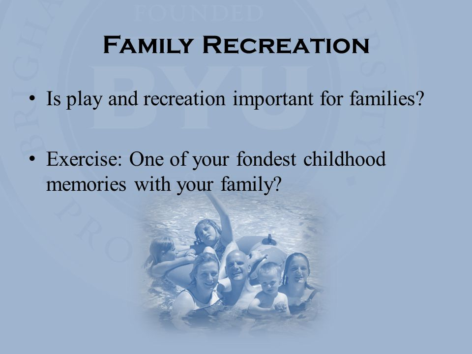 Family Recreation Is play and recreation important for families.