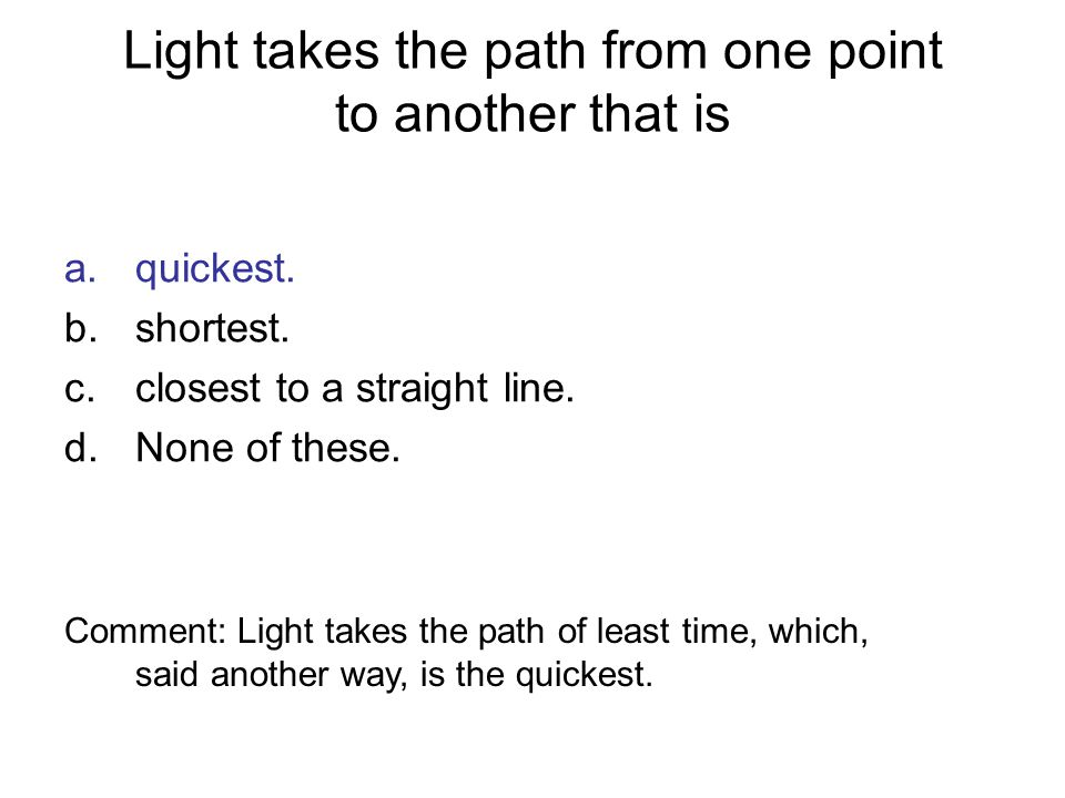 Refracted light that bends away from the normal is light that has a.slowed down.