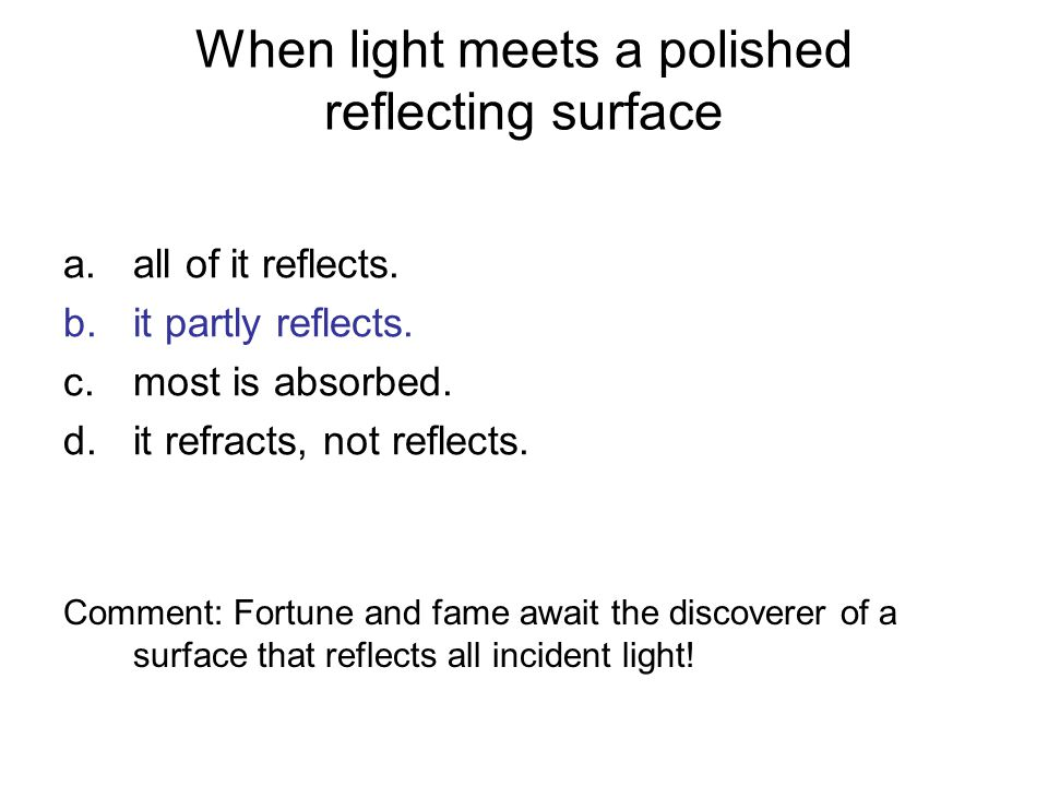 The critical angle in total internal reflection occurs when incident light on a surface is a.refracted at 90° to the normal.