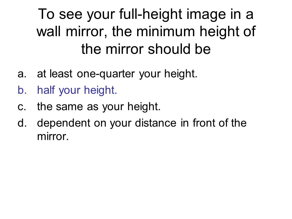 The image of yourself in a mirror is actually reversed a.left to right.