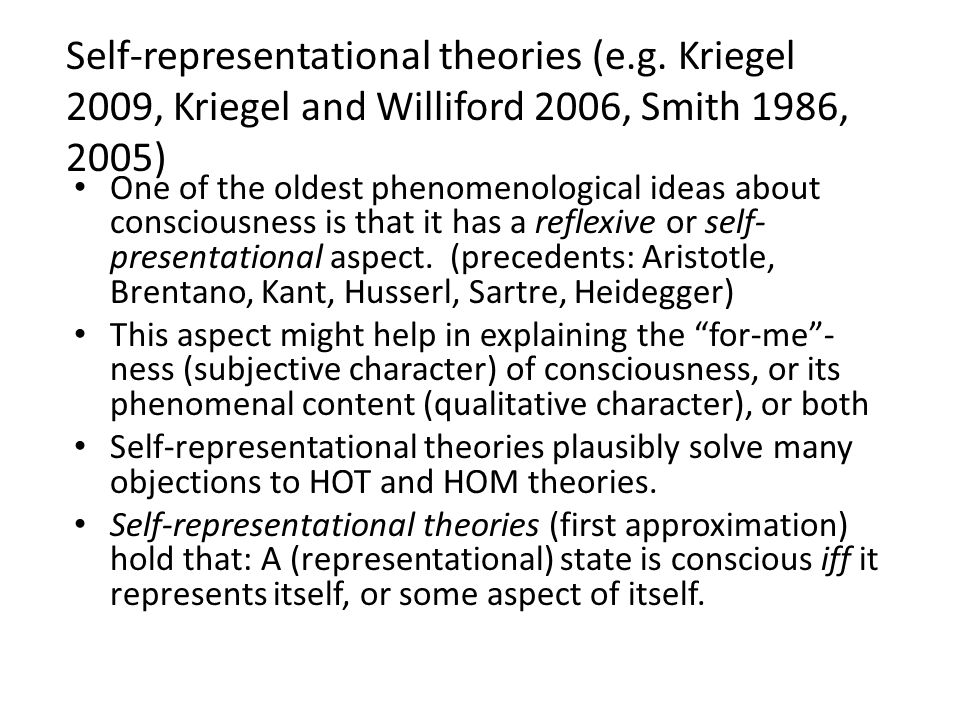 One of the oldest phenomenological ideas about consciousness is that it has a reflexive or self- presentational aspect. (precedents: Aristotle, Brenta