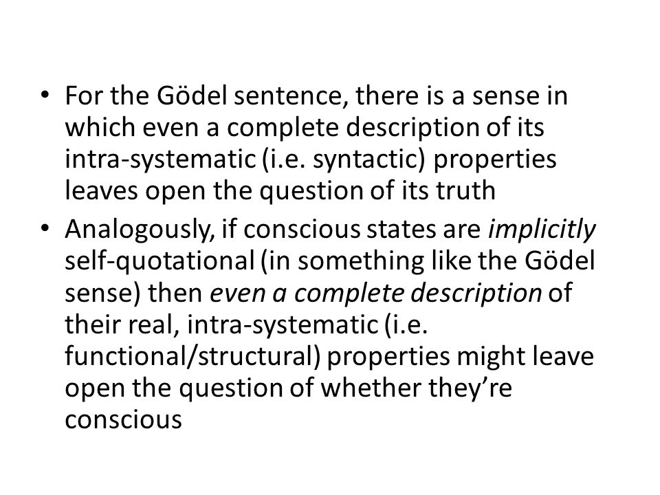 For the Gödel sentence, there is a sense in which even a complete description of its intra-systematic (i.e. syntactic) properties leaves open the ques