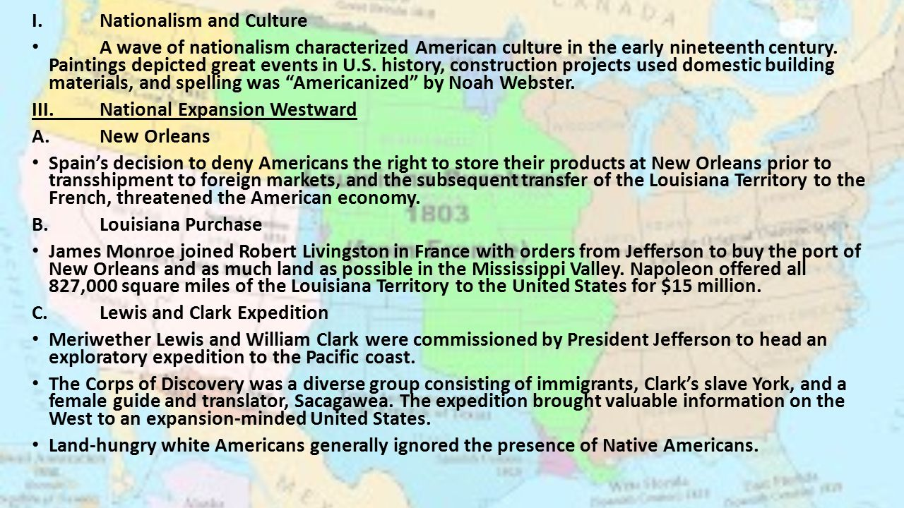 I.Nationalism and Culture A wave of nationalism characterized American culture in the early nineteenth century.