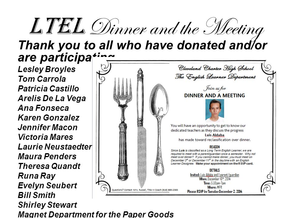 LTEL Dinner and the Meeting Thank you to all who have donated and/or are participating : Lesley Broyles Tom Carrola Patricia Castillo Arelis De La Veg