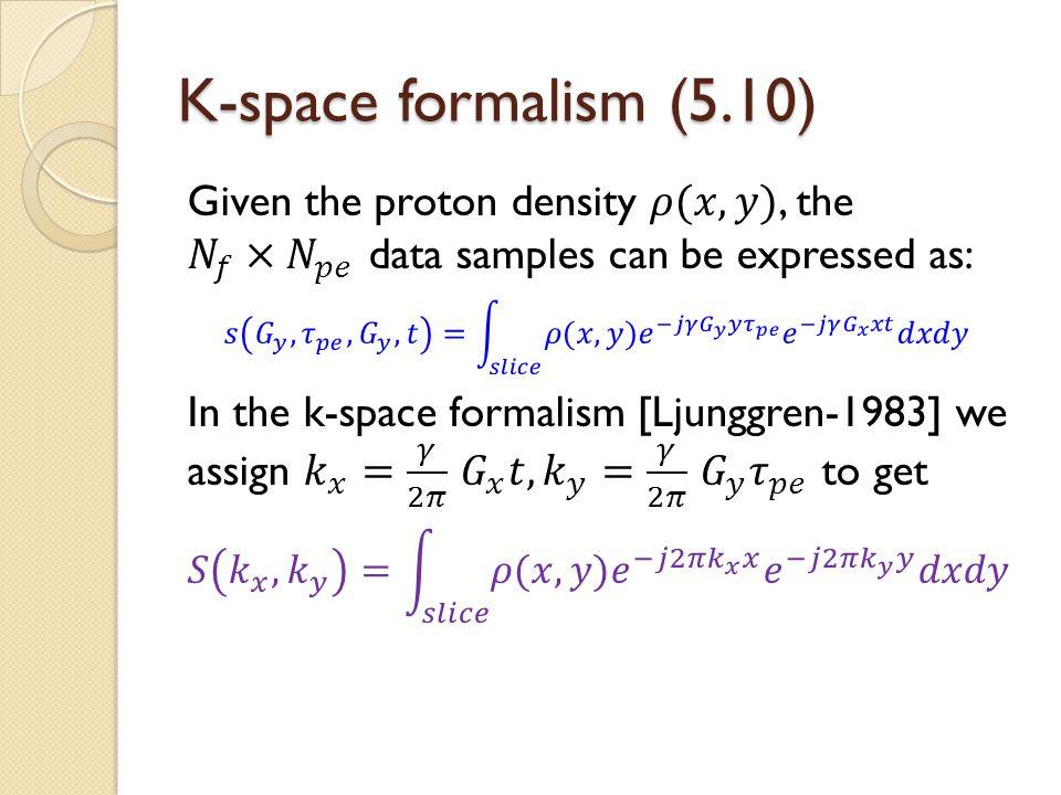 K-space formalism (5.10)