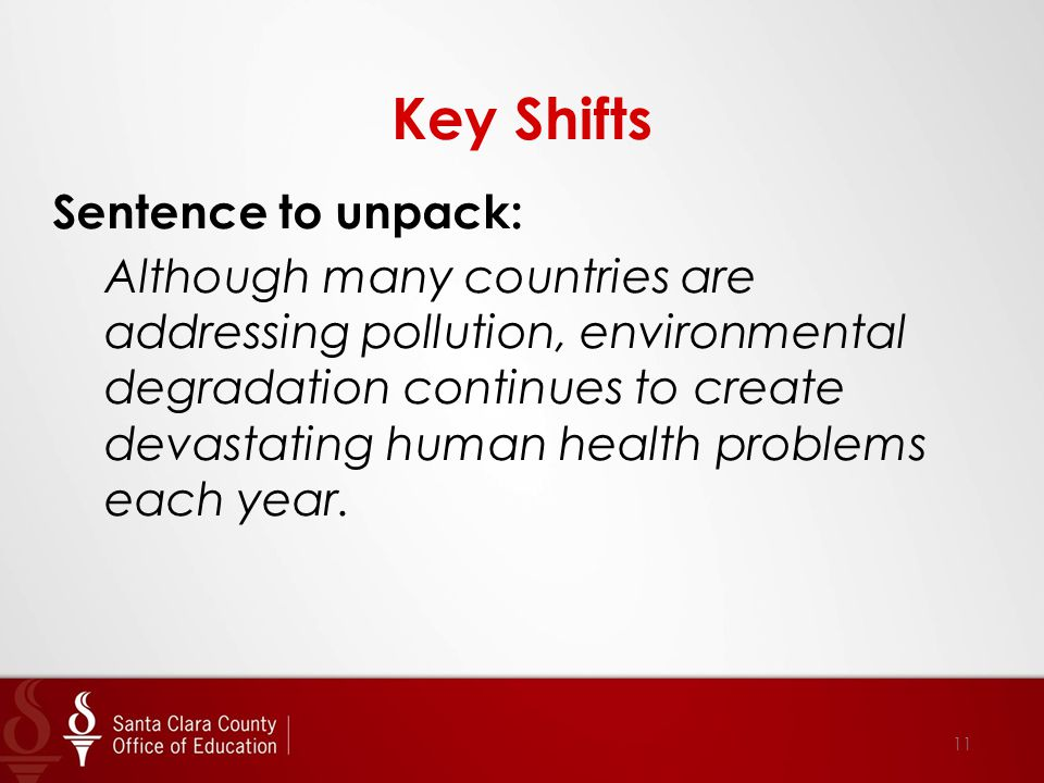 Key Shifts Sentence to unpack: Although many countries are addressing pollution, environmental degradation continues to create devastating human healt