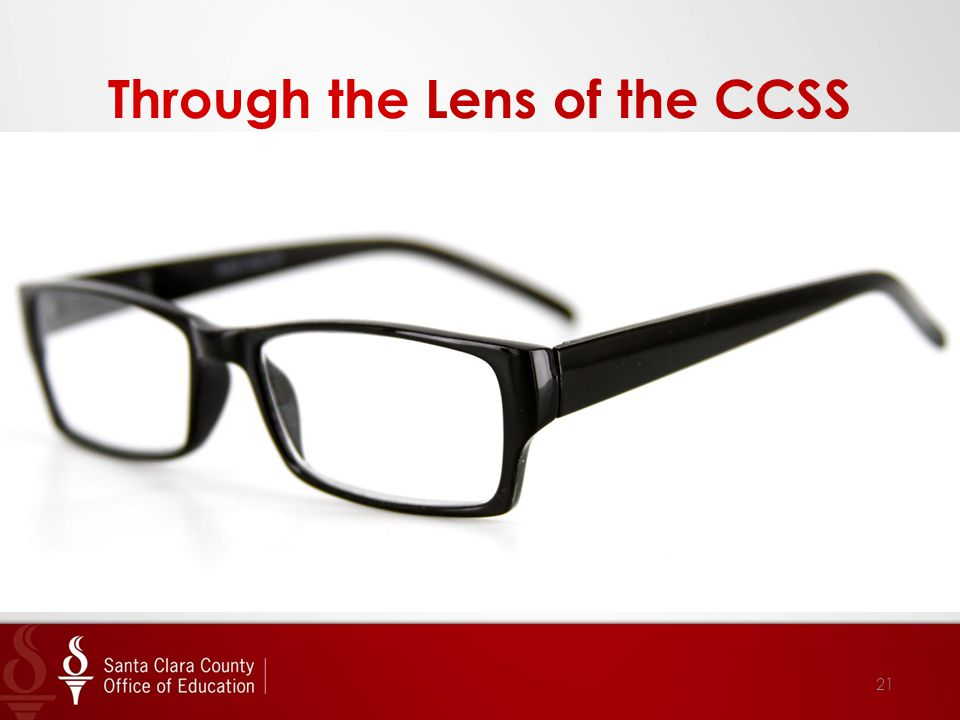 Through the Lens of the CCSS 21