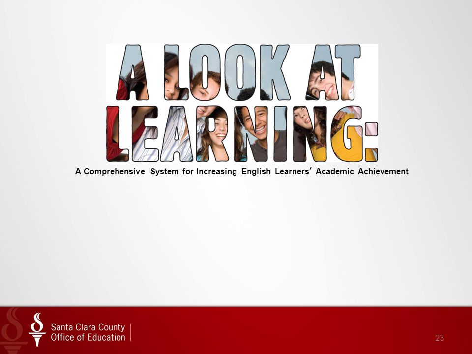 A Comprehensive System for Increasing English Learners' Academic Achievement 23
