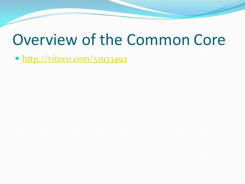 Overview of the Common Core http://vimeo.com/51933492