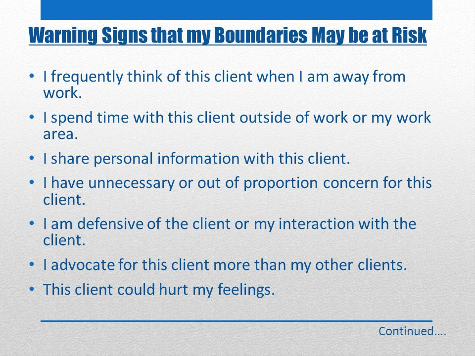 Warning Signs that my Boundaries May be at Risk I frequently think of this client when I am away from work.