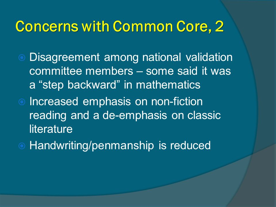 "Concerns with Common Core, 2  Disagreement among national validation committee members – some said it was a ""step backward"" in mathematics  Increase"