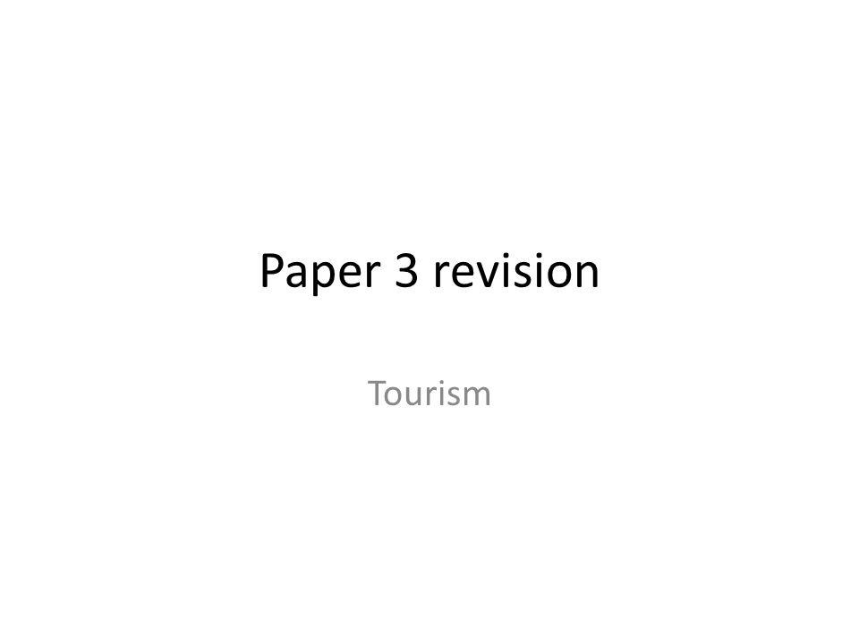 Paper 3 revision Tourism
