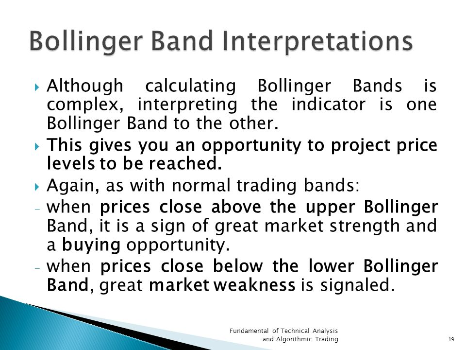  Although calculating Bollinger Bands is complex, interpreting the indicator is one Bollinger Band to the other.