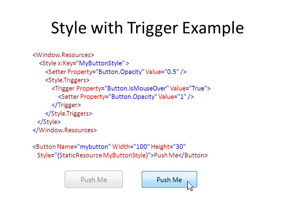 Style with Trigger Example Push Me