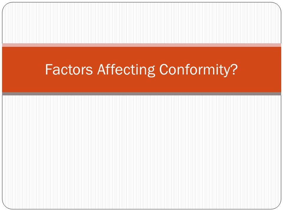 Factors Affecting Conformity?