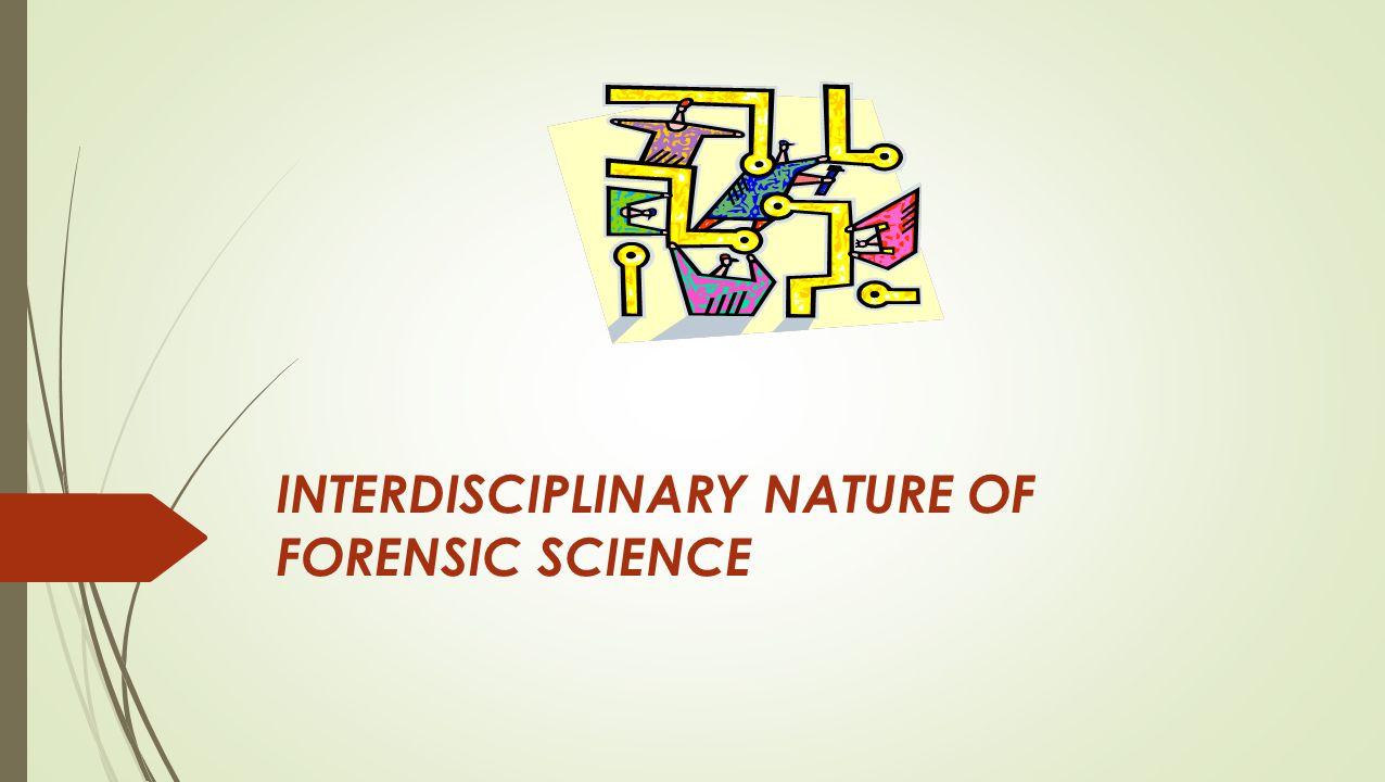 INTERDISCIPLINARY  MULTIPLE FORENSIC FIELDS  POST ANALYSIS