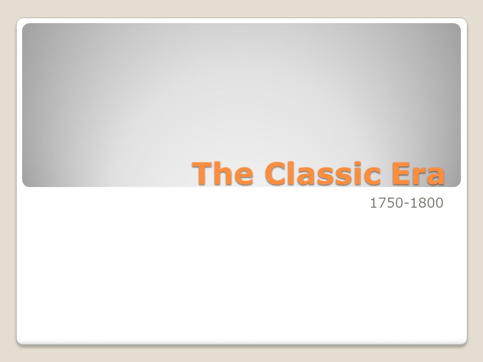 The Classic Era 1750-1800