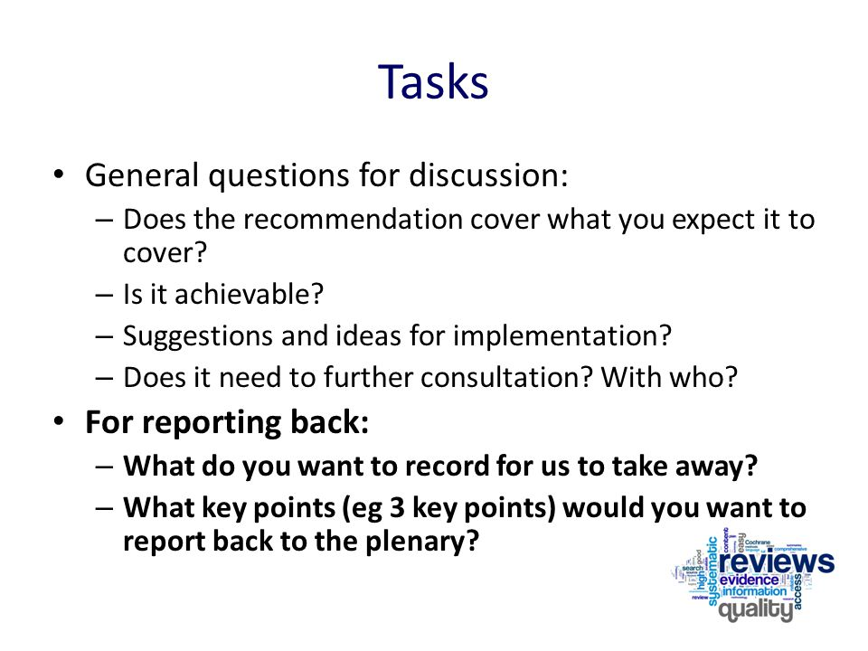 Tasks General questions for discussion: – Does the recommendation cover what you expect it to cover? – Is it achievable? – Suggestions and ideas for i