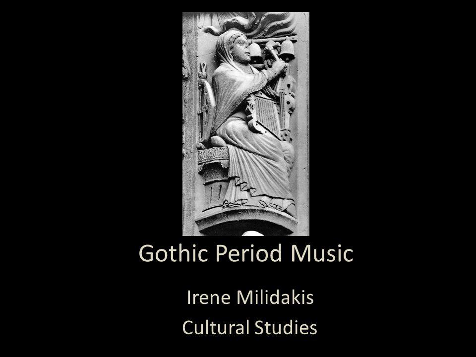 Gothic Period Music Irene Milidakis Cultural Studies