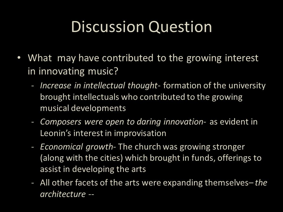 Discussion Question What may have contributed to the growing interest in innovating music.