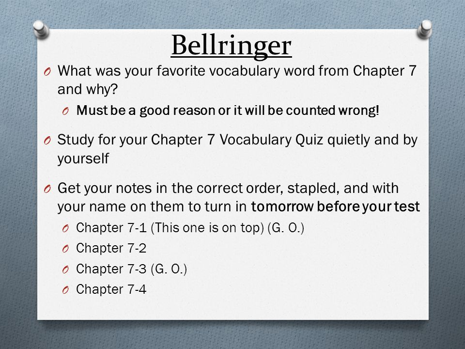 Bellringer O What are three facts you have learned from Chapter 7.